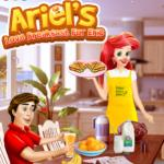 Ariel's Love Breakfast For Eric