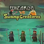 Wizards Vs Swamp Creatures